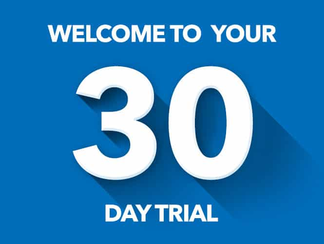 Welcome to Your 30 Day Trial